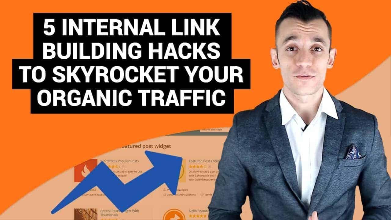 5 Internal Link Building Hacks to Skyrocket Your Organic Traffic
