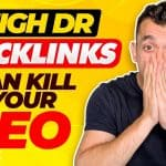 Why High DR Backlinks Can (Sometimes) KILL Your SEO
