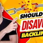 Should You Disavow Backlinks?